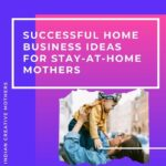 Home based ideas for stay at home mothers