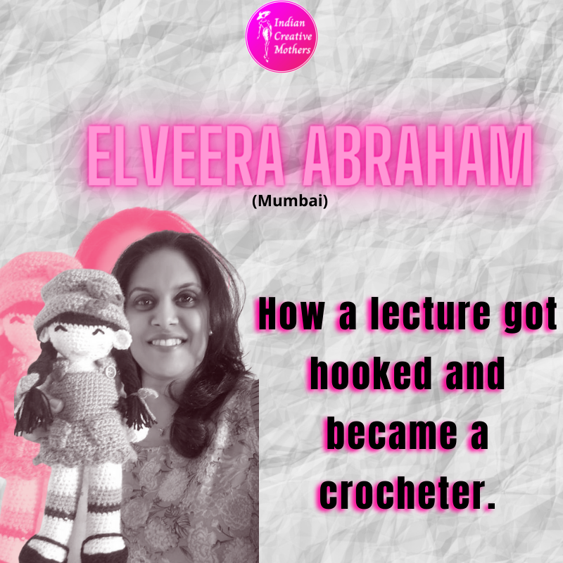 Elveera Abraham | How a lecture got hooked and became a crocheter