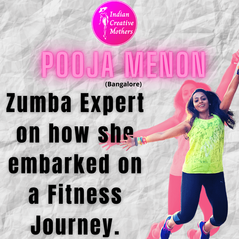 Pooja menon | Zumba Expert on how she embarked on her fitness journey.
